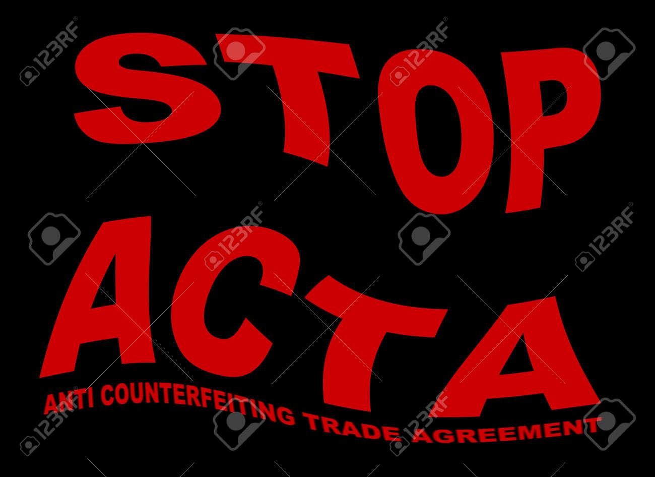 stop ACTA - anti-counterfeiting trade agreement Stock Photo - 12257824