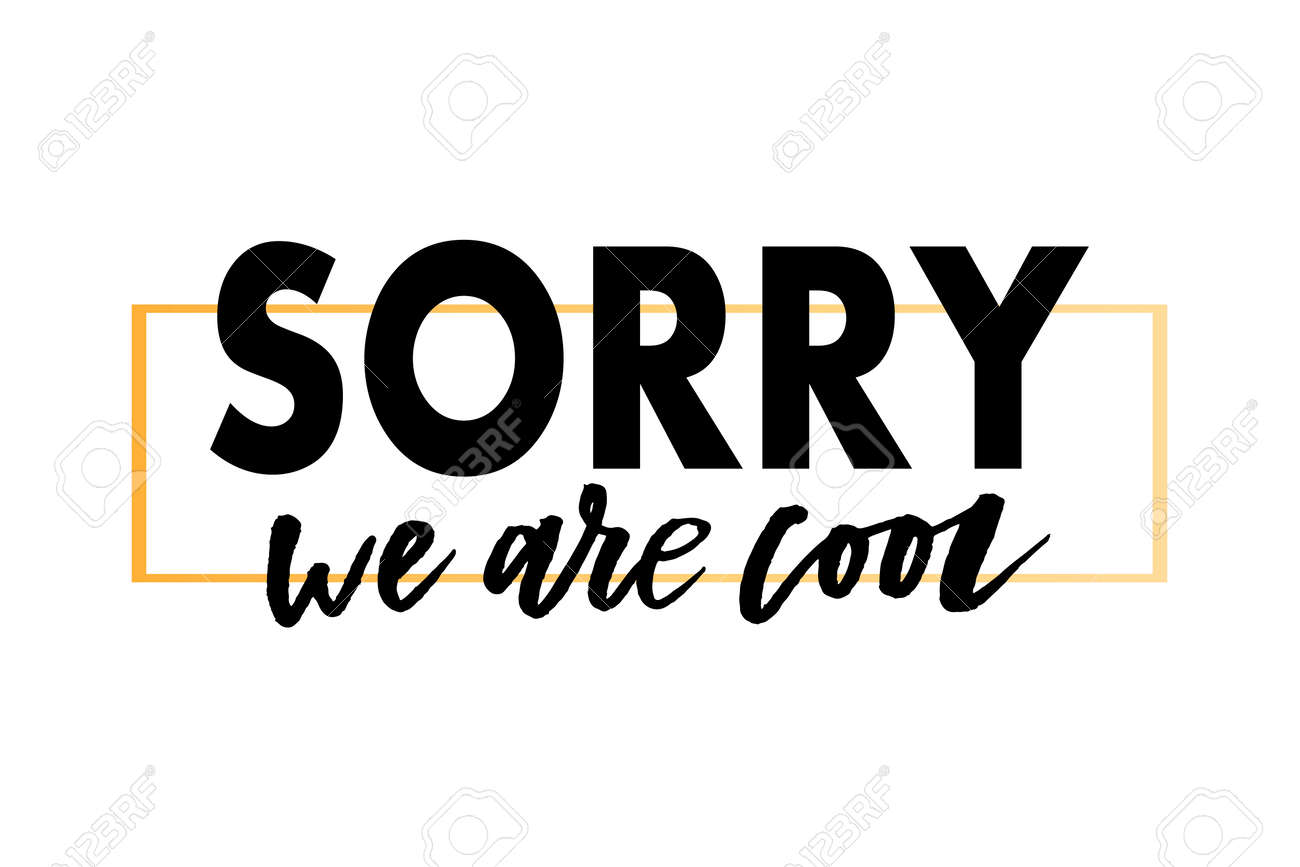 67713f6524 slogan Sorry Cool phrase graphic vector Print Fashion lettering Stock Vector  - 110290927