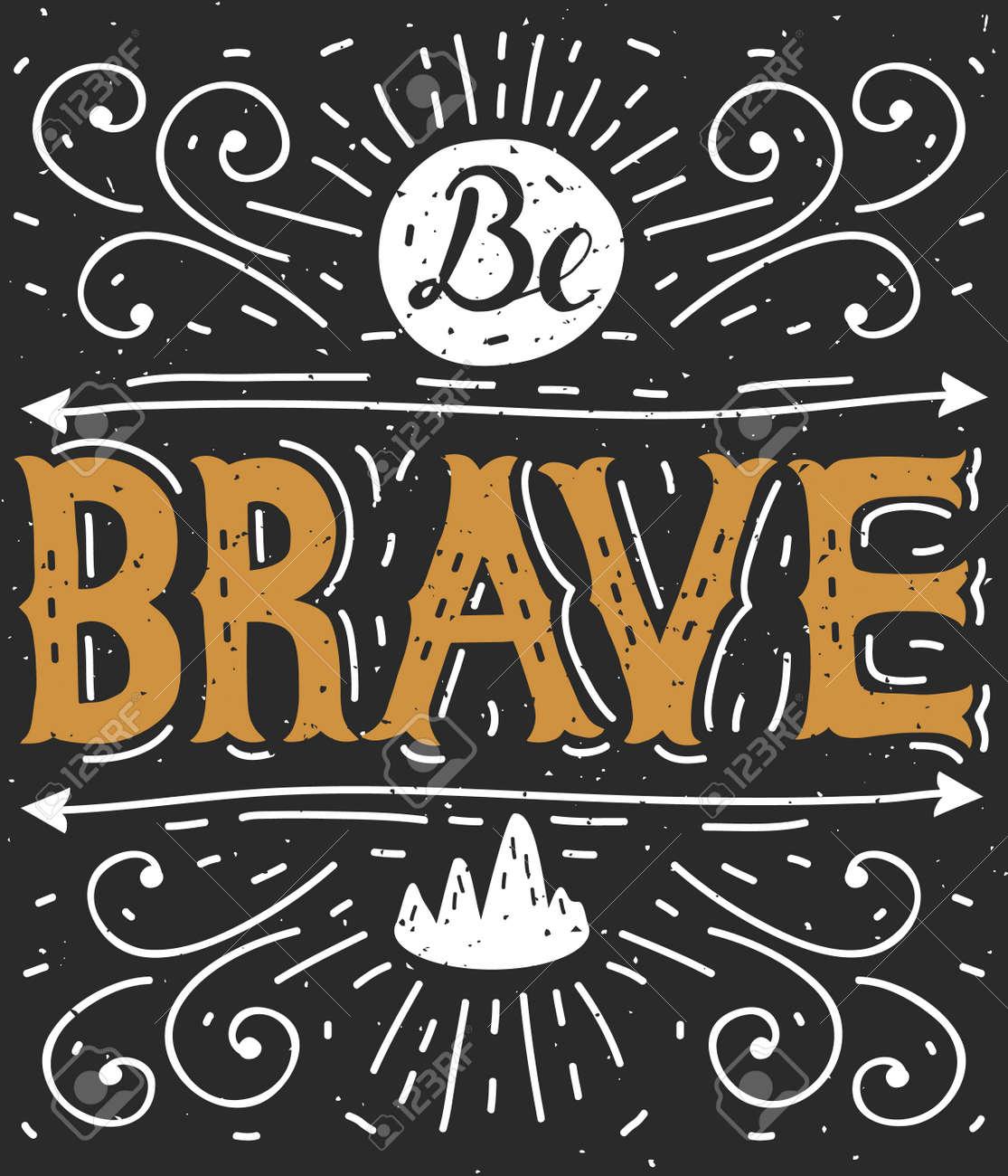 Sé Valiente Cartel Lettering Typography Mano Frases Motivacionales Esta Ilustración Vectorial Se Puede Utilizar Como Una Impresión En Las