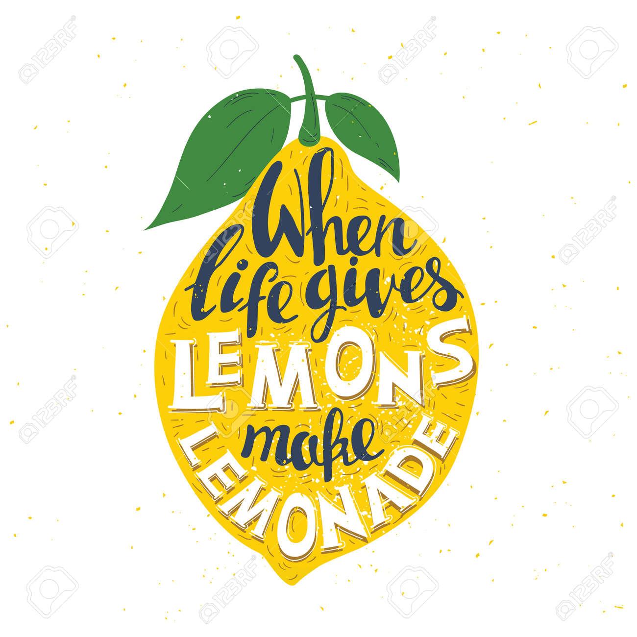 "Hand drawn typography poster. Lemon on white background with inscription ""When life gives you lemons make lemonade"". Inspirational motivation vector illustration. - 53458071"