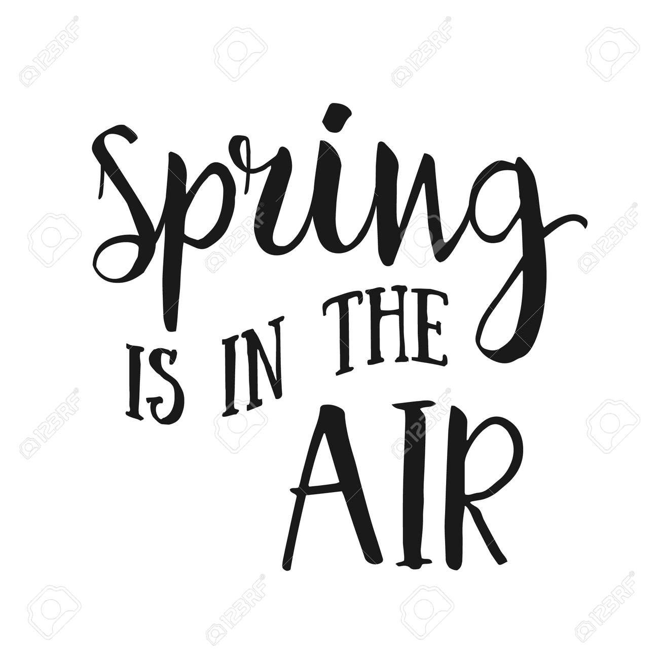 Spring is in the air- hand drawn inspirational quote. Spring Vector isolated typography design element. Spring Air Brush lettering quote. Spring quote poster. Housewarming hand lettering spring quote - 52984461