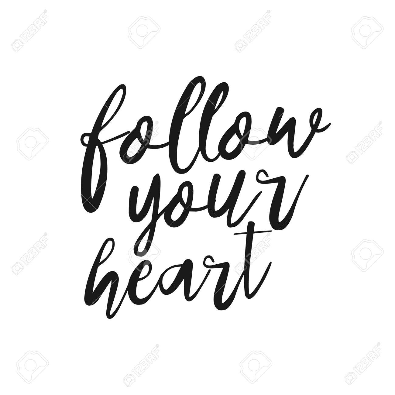 Follow Your Heart Hand Drawn Inspirational Quote Hand Lettering