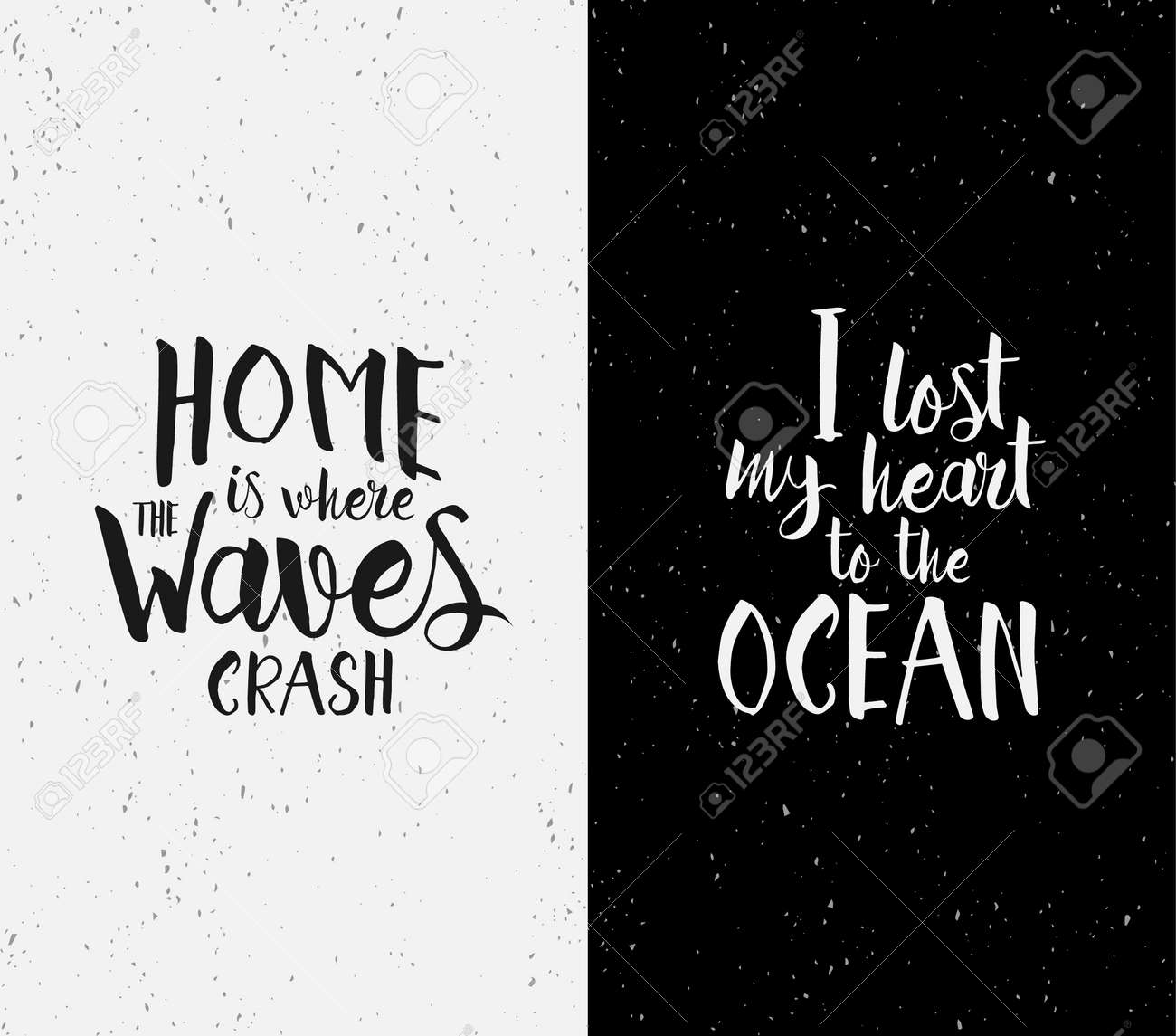 Hand drawn inspirational quotes about ocean, sea and home. Vector..
