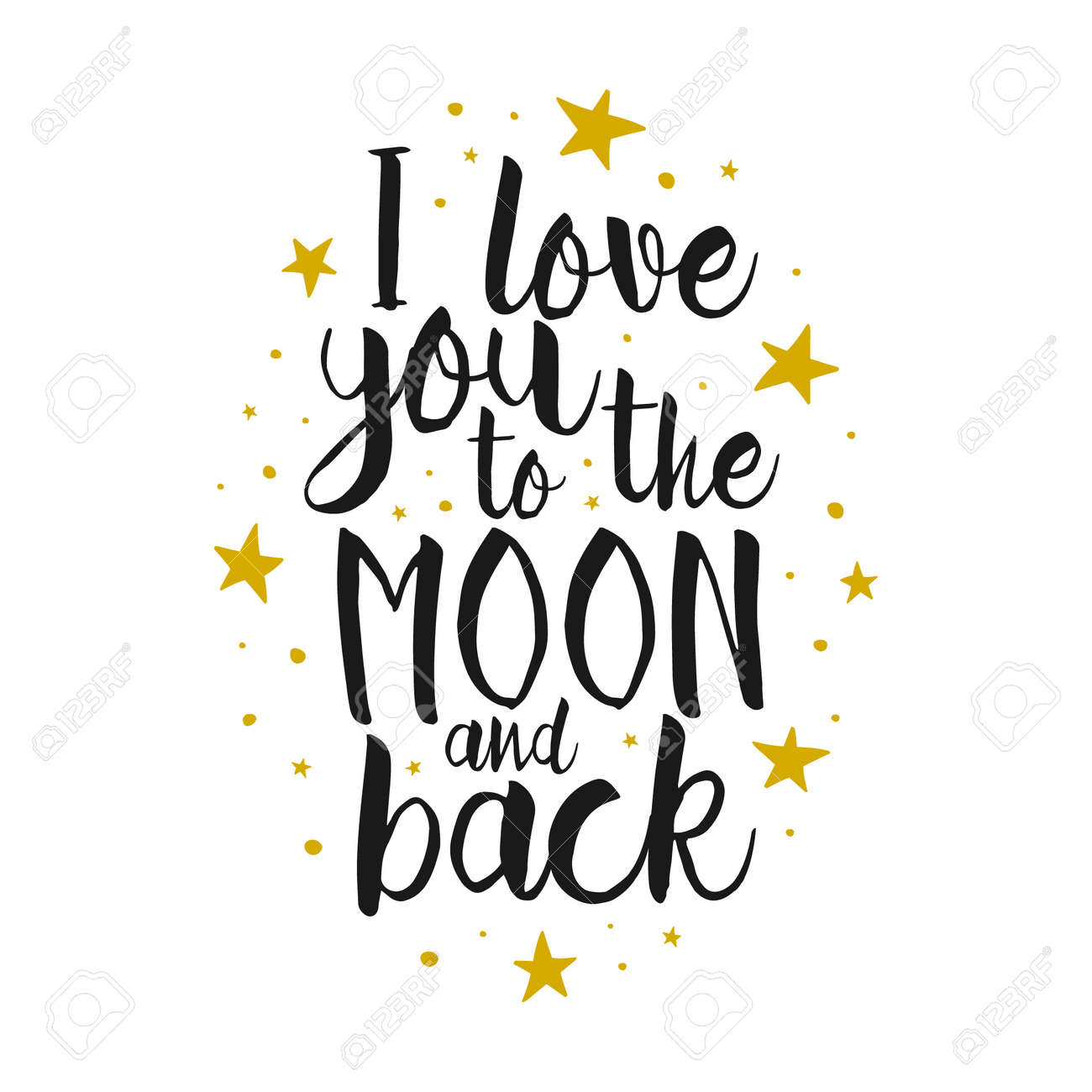 I Love You To The Moon And Back - Vector love inspirational quote. Hand lettering, font typography element for your design. Design element for romantic housewarming poster, t-shirt, save the date card - 55756686