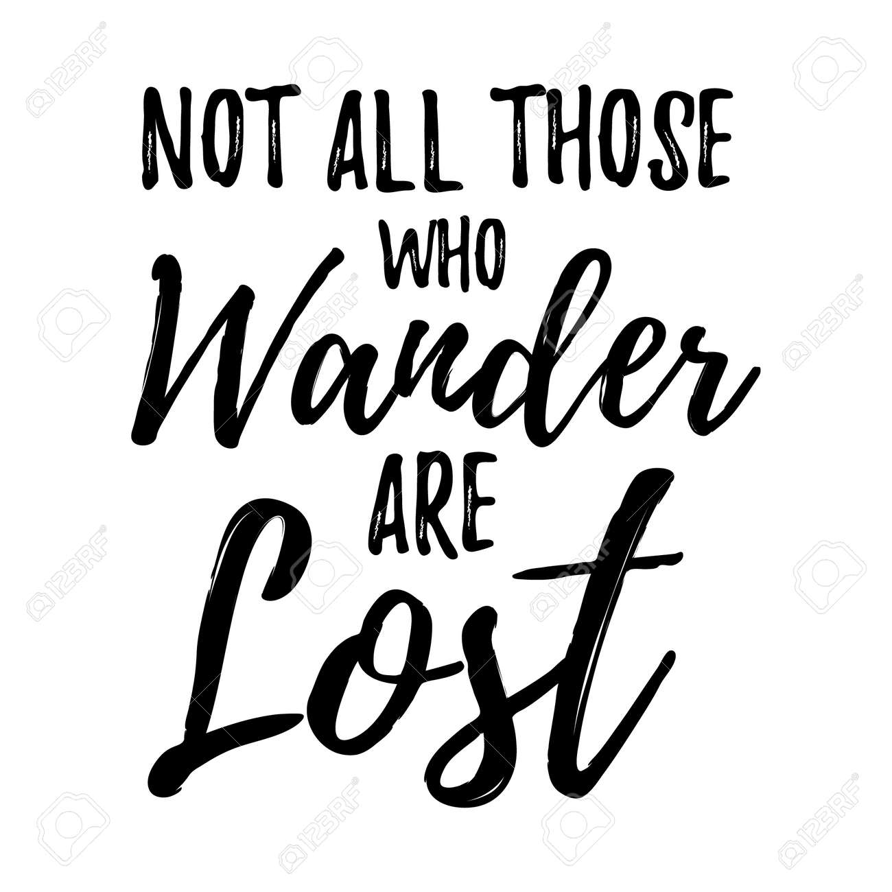 Not All Those Who Wander Are Lost Motivational Lettering Poster