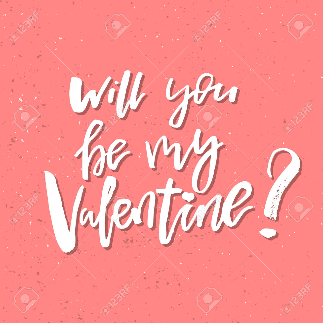 Will you be my valentine inspirational valentines day romantic will you be my valentine inspirational valentines day romantic handwritten quote good for greetings kristyandbryce Choice Image