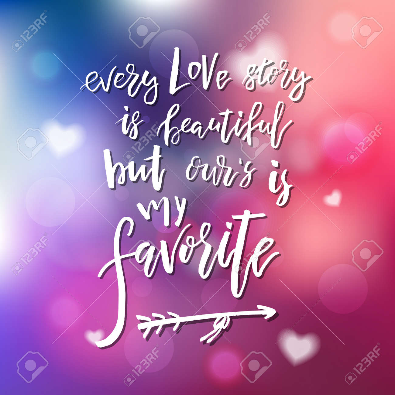Every Love Story Is Beautiful But Our Is My Favorite Calligraphy