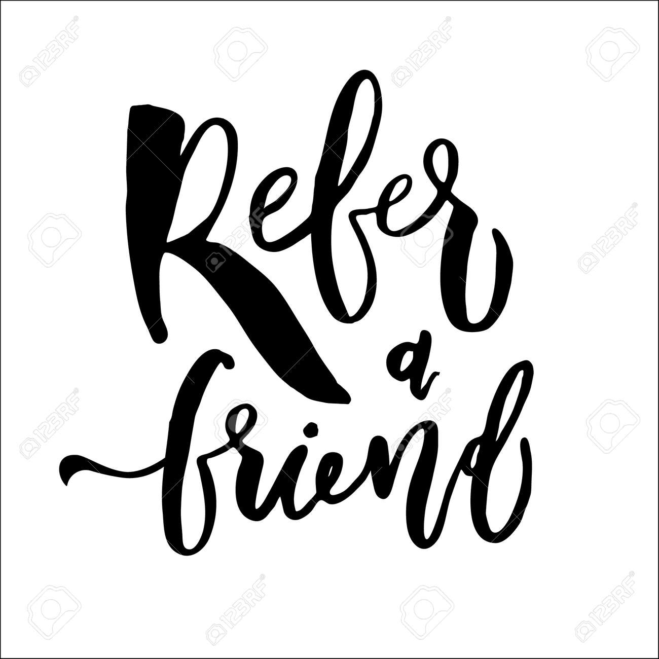 Refer a friend vector lettering. Referral marketing phrase isolated on white background. Handwritten brush pen calligraphy poster for loyalty program. Attract customers flyer. Start referring, invite - 133190924