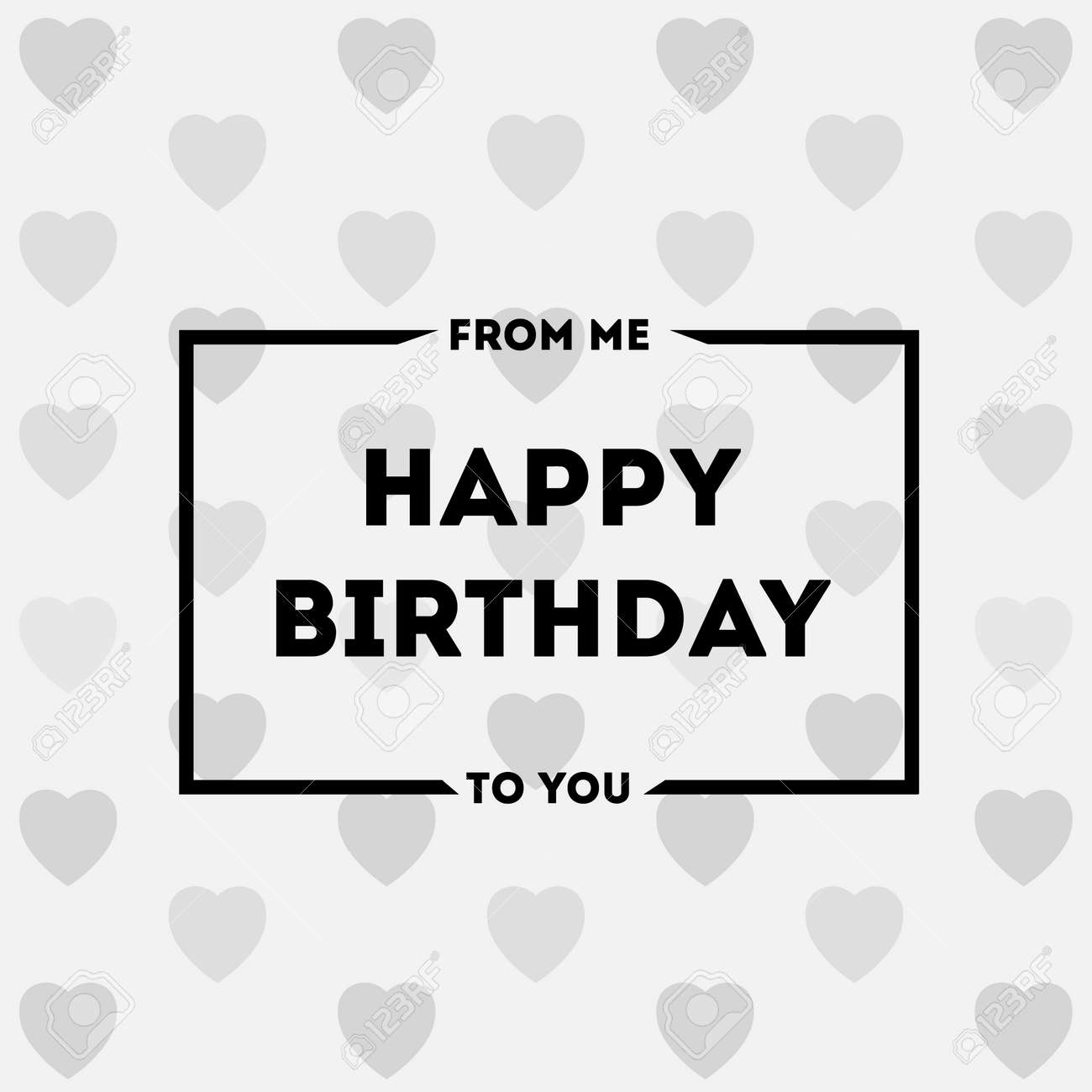From Me To You Happy Birthday With-pattern Hearts Card Happy ...
