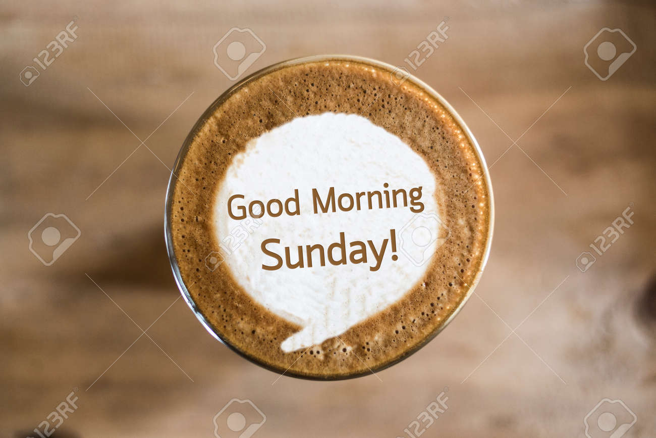 Good Morning Sunday On Coffee Latte Art Concept Stock Photo Picture