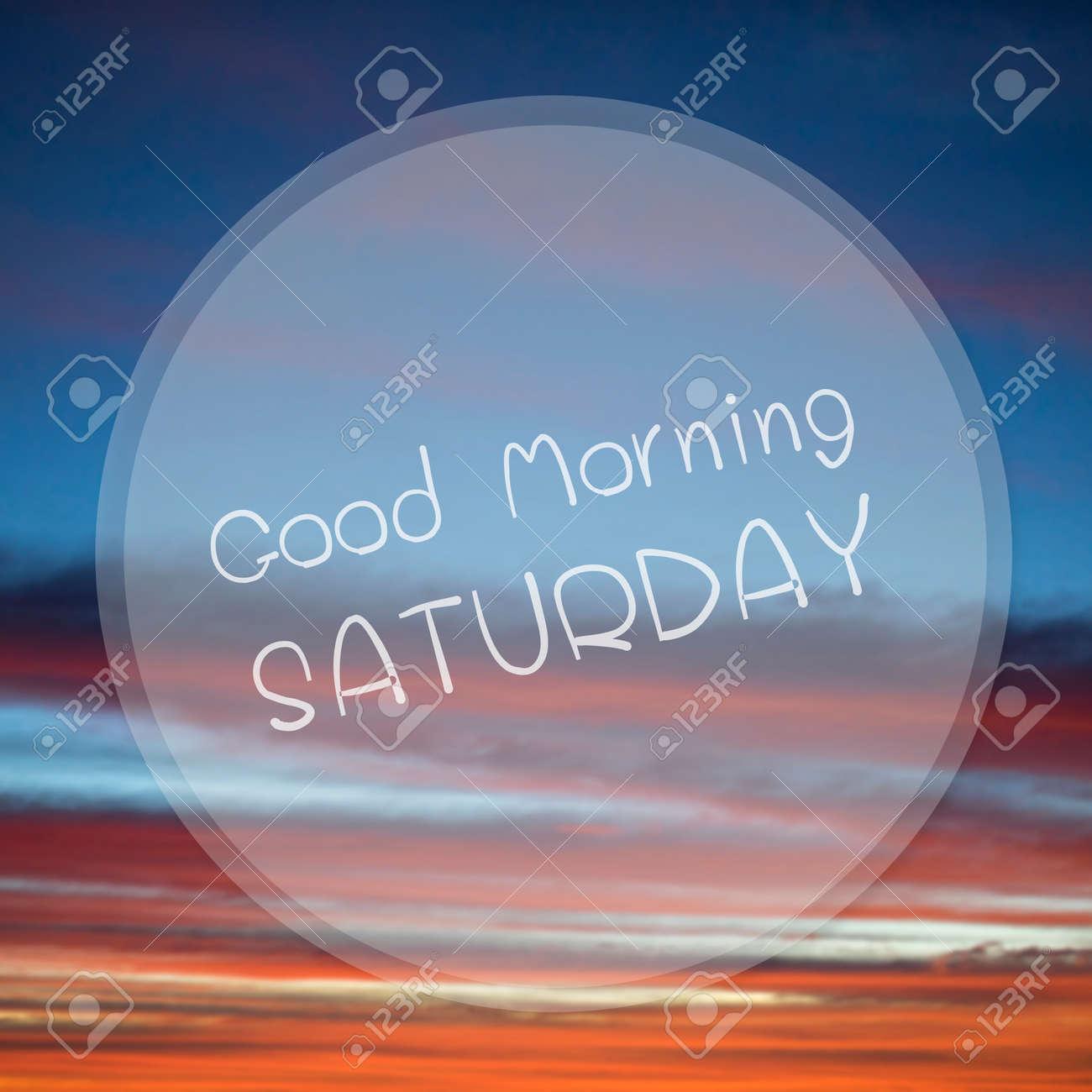 Good Morning Saturday On Sunrise Sky Blur Background Stock Photo