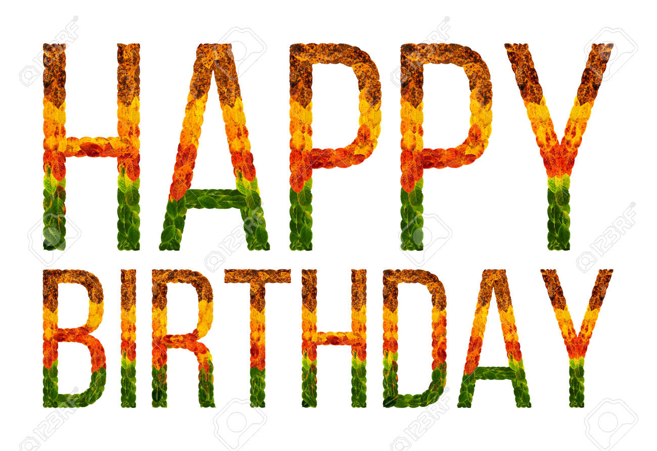 Happy Birthday Word Is Written With Leaves White Isolated Background Banner For Printing Creative