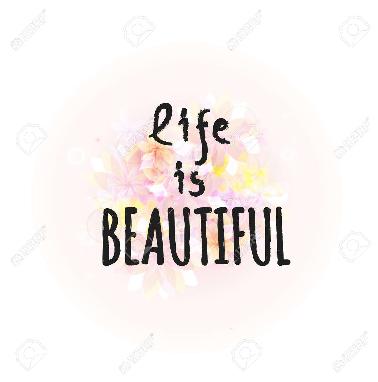 La Vida Es Bella Frase De La Caligrafía Con El Fondo Floral