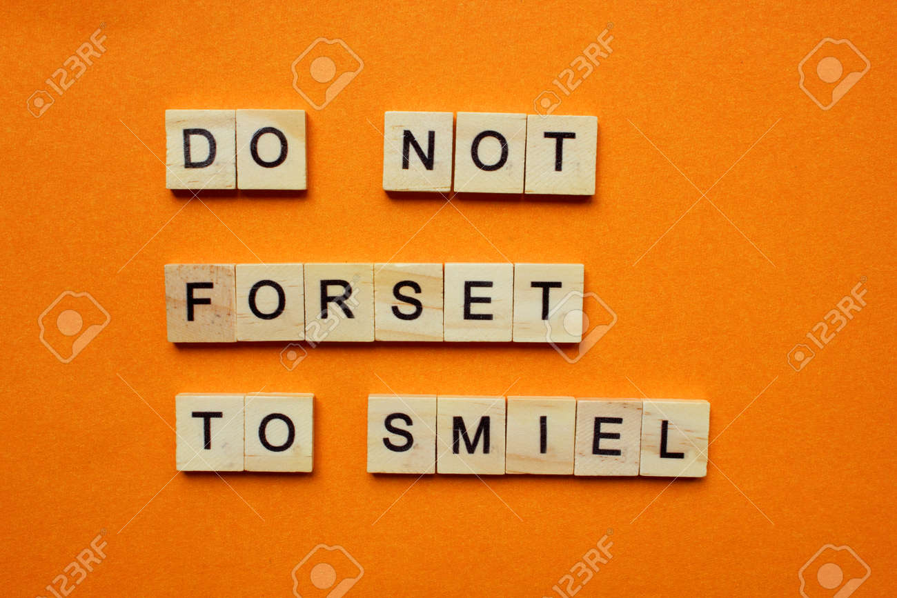 Words Do Not Forset To Smiel Wooden Blocks With An Inscription Stock Photo Picture And Royalty Free Image Image 156066144 Headed by siddhartha das, phd, fellow of the royal society of chemistry, associate professor, mechanical engineering, university of maryland. 123rf com