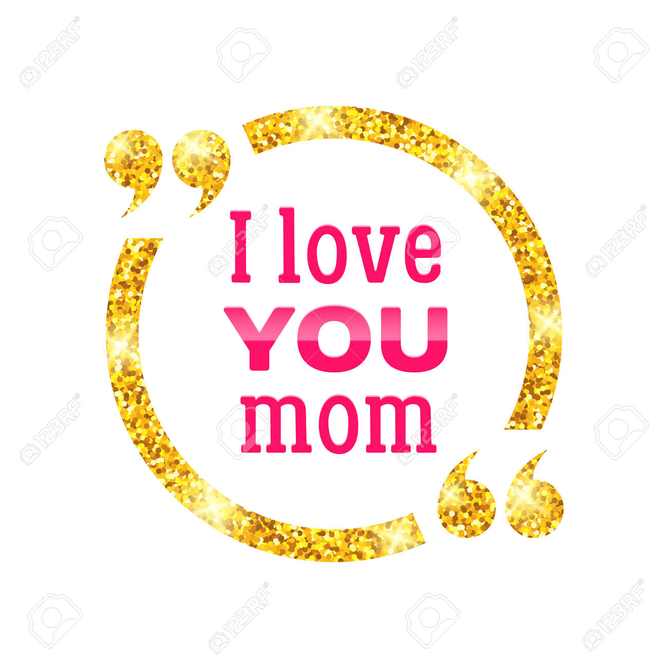 I Love You Mom Happy Mother Day Typographic Background Golden