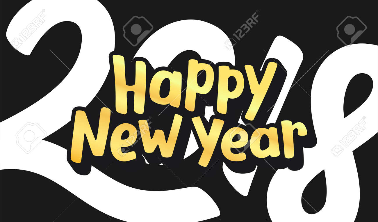 Happy New Year 2018 Phrase On Black Background Greeting Card