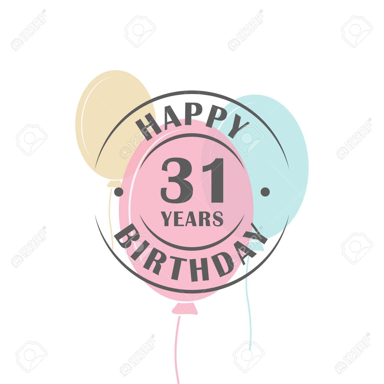 Joyeux Anniversaire 31 Ans Logo Rond Avec Des Ballons De Fete Modele De Carte De Voeux Clip Art Libres De Droits Vecteurs Et Illustration Image 65864366