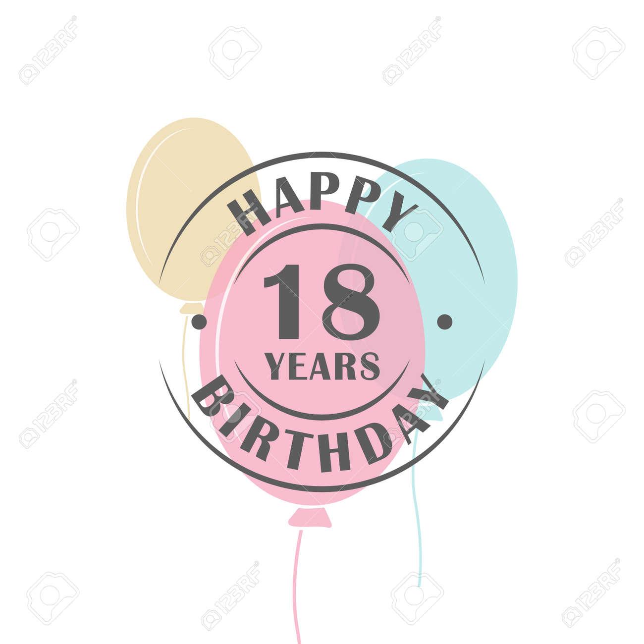 happy birthday 18 jaar Happy Birthday 18 Years Round Logo With Festive Balloons, Greeting  happy birthday 18 jaar
