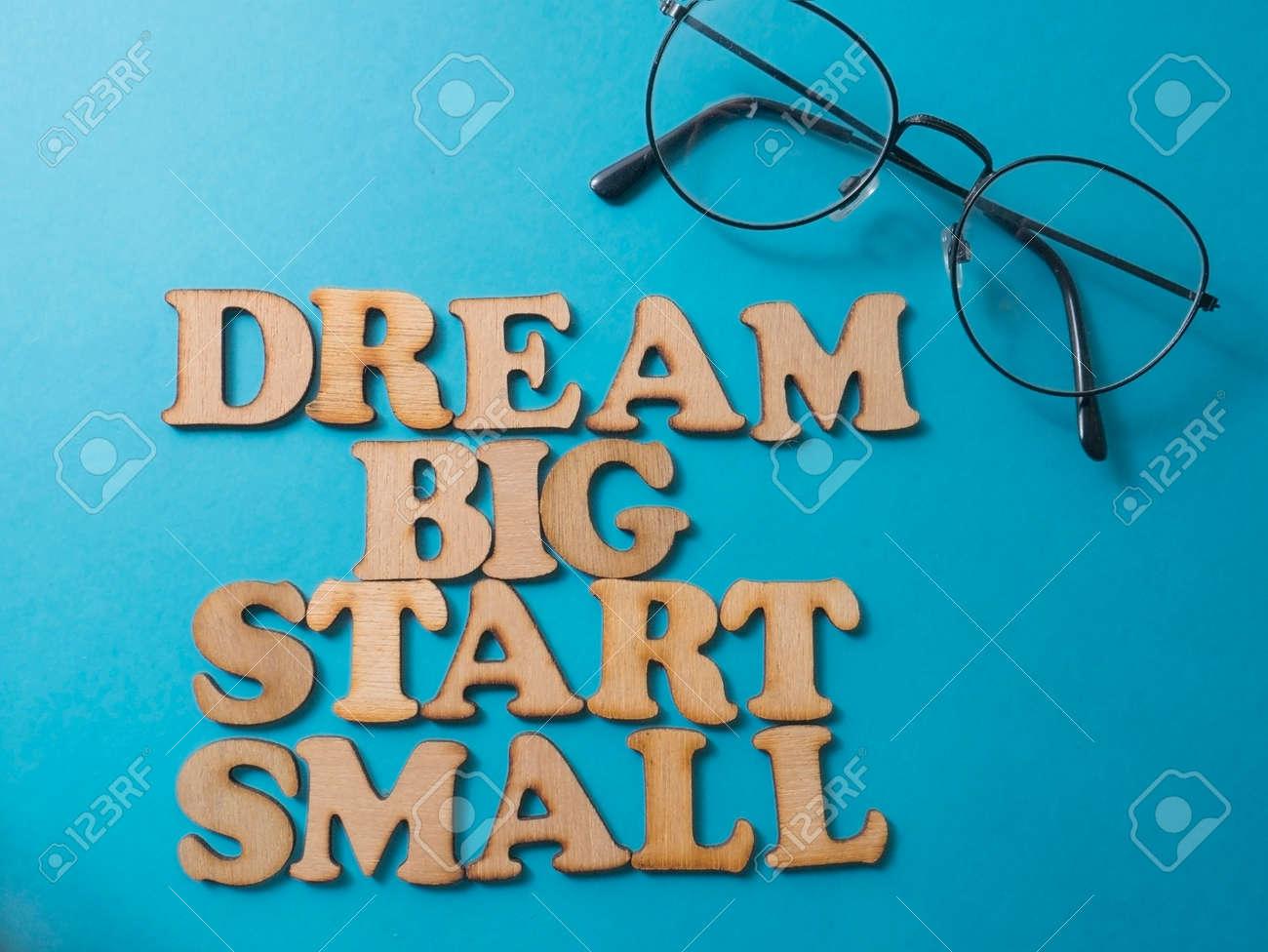Dream Big Start Small, business motivational inspirational quotes,..