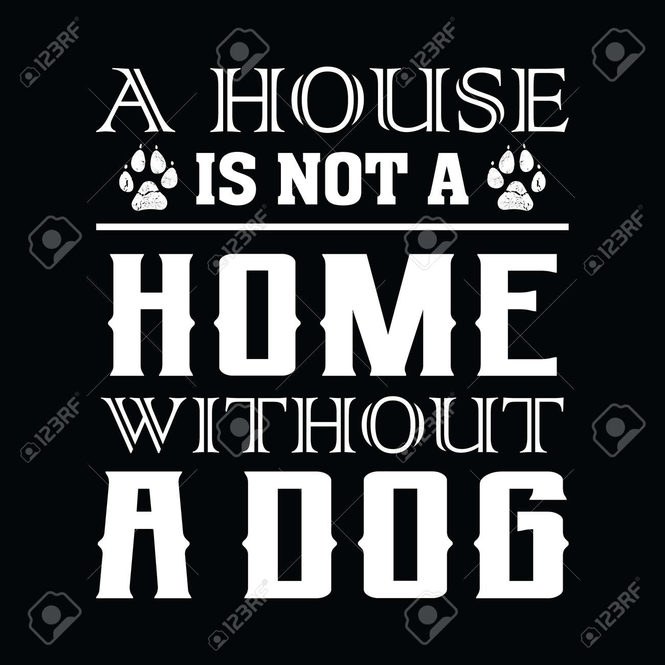 Dog Saying Design - A house is not a home without a dog - vector - 141883042