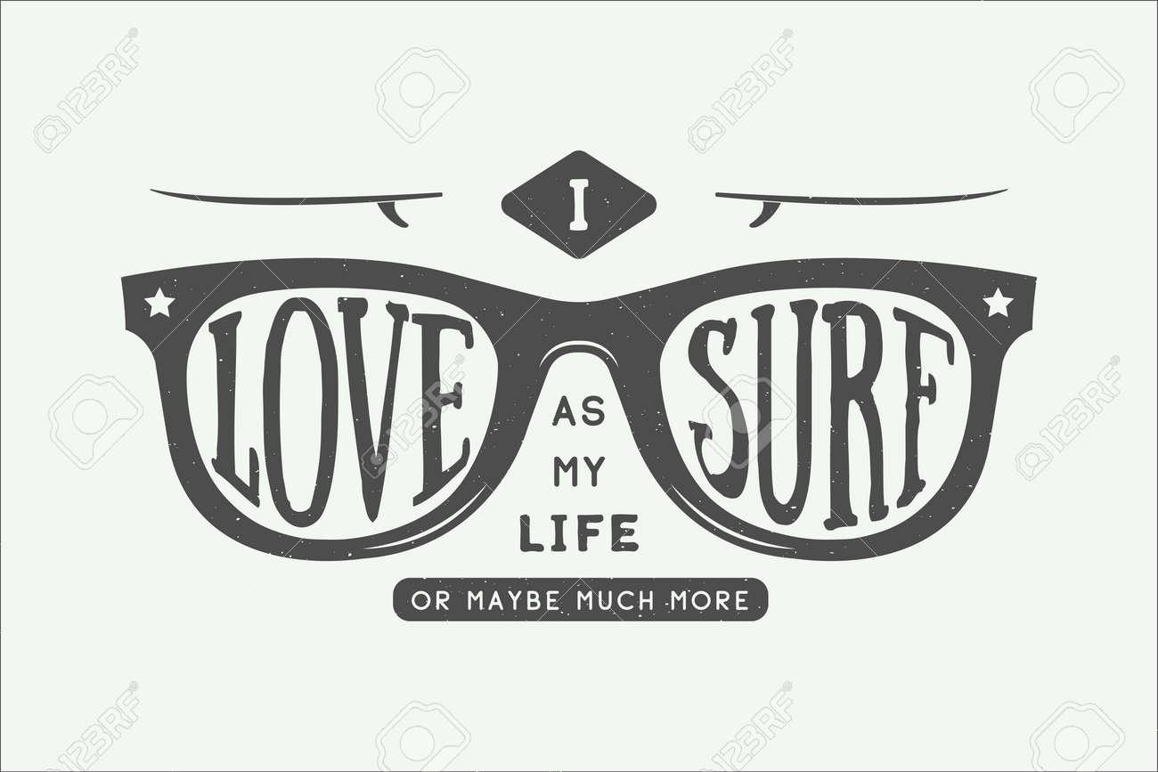 Vintage Motivation De Surf D été Et Citation Inspirée J Adore Surfer Comme Mon Amour Ou Peut être Beaucoup Plus Lunettes De Soleil Avec Des Planches