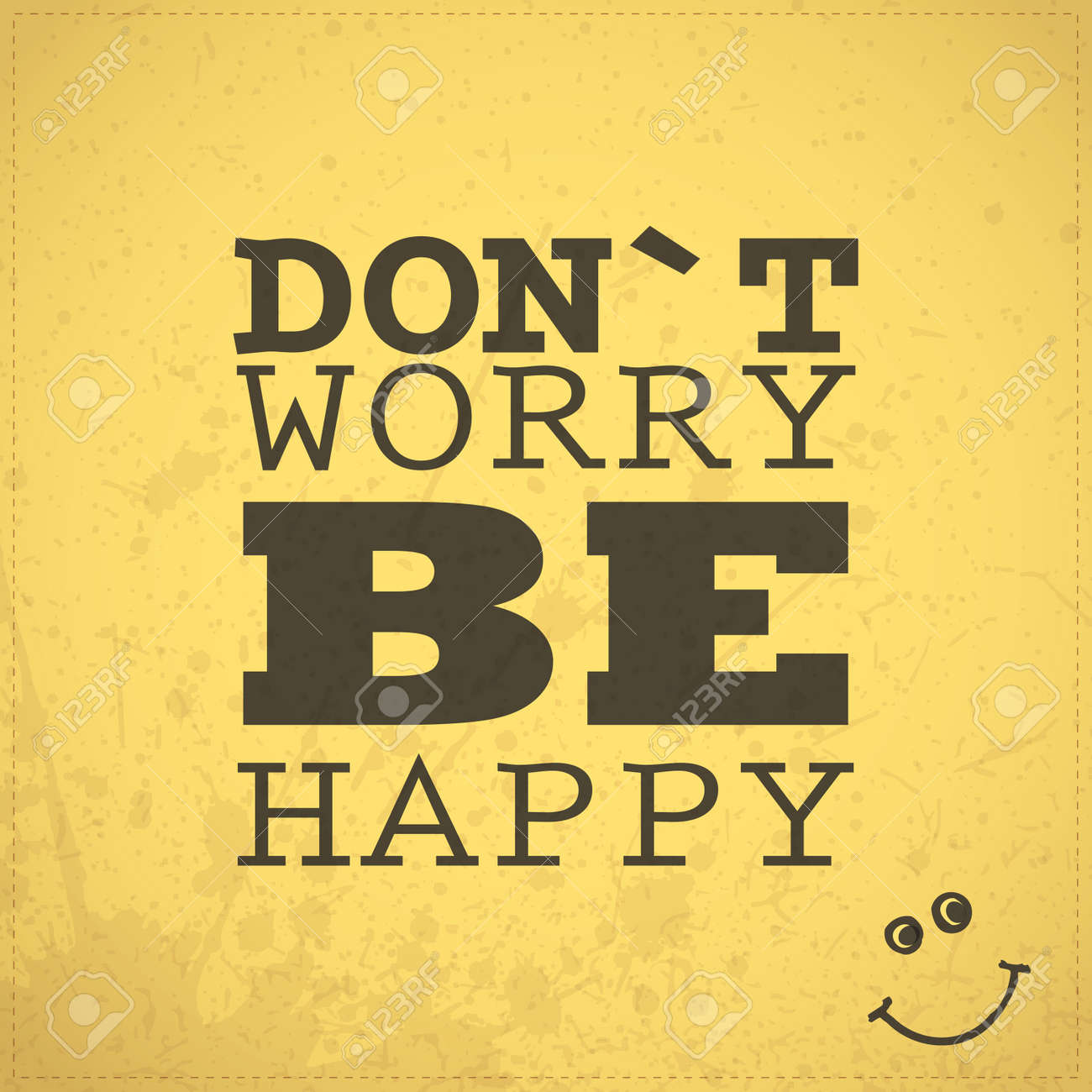 Quote Dont Worry Be Happy On Grunge Yellow Background Royalty Free