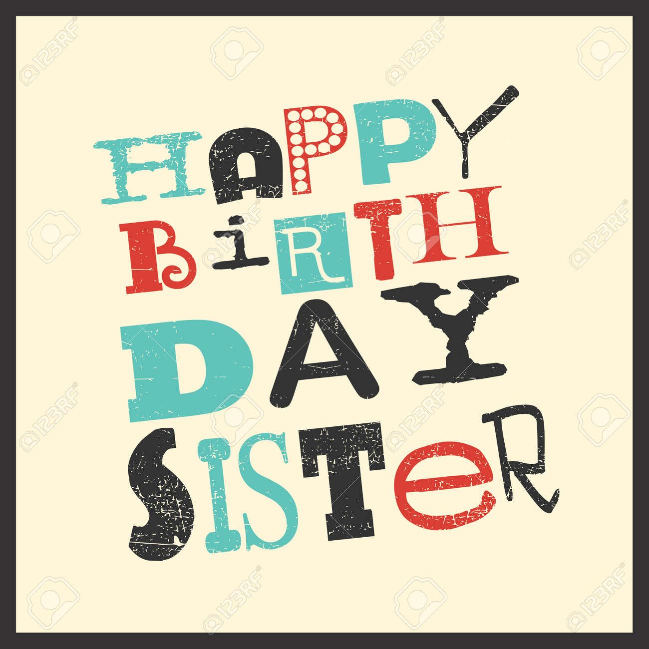Retro Happy Birthday Card On Grunge Background Sister Vector Illustration Stock