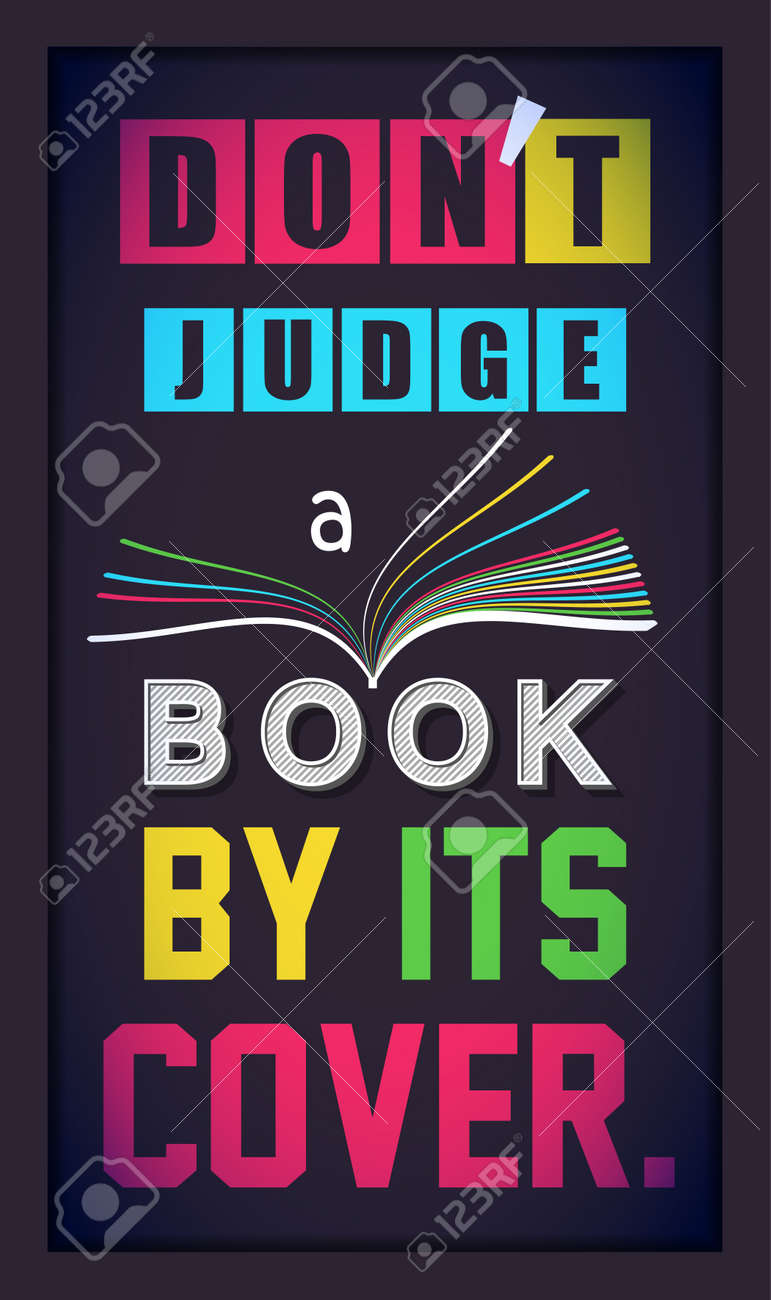 Dont judge a book by its cover. Inspirational motivational quote...