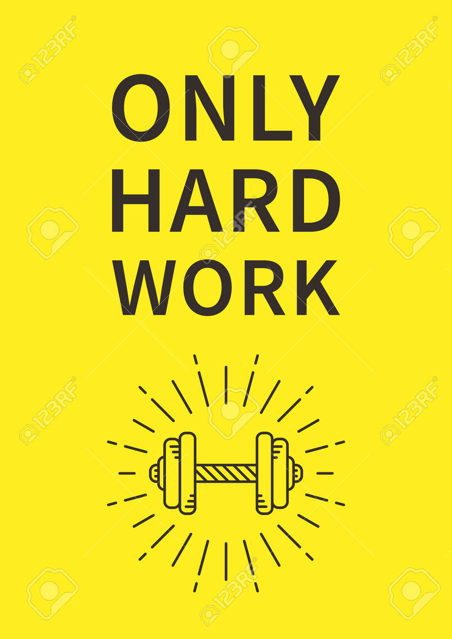 Motivational Quote For Work Only Hard Workinspirational Motivational Quote On Yellow