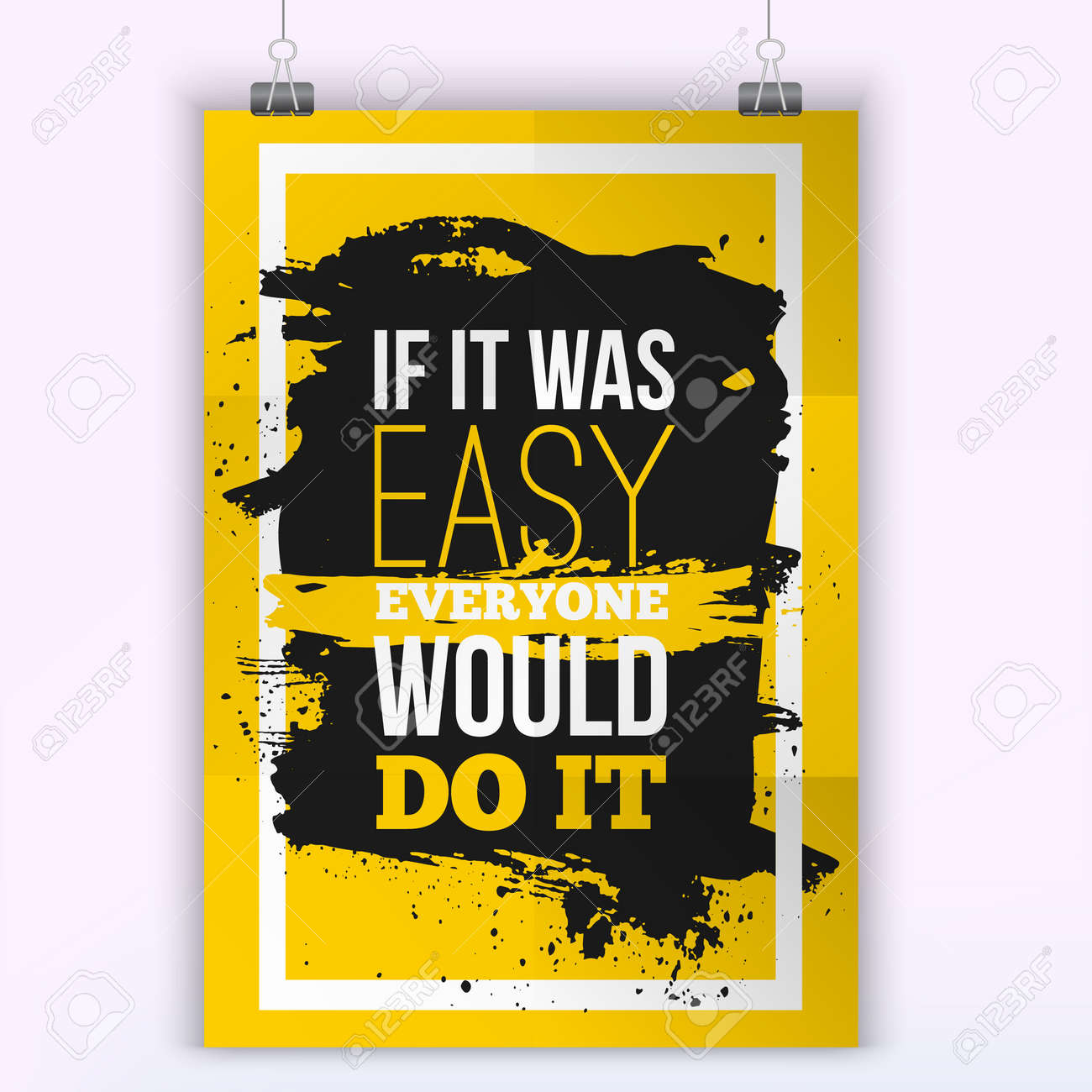 Everyone Would Do It If Was Easy Motivation Business Quote Mock