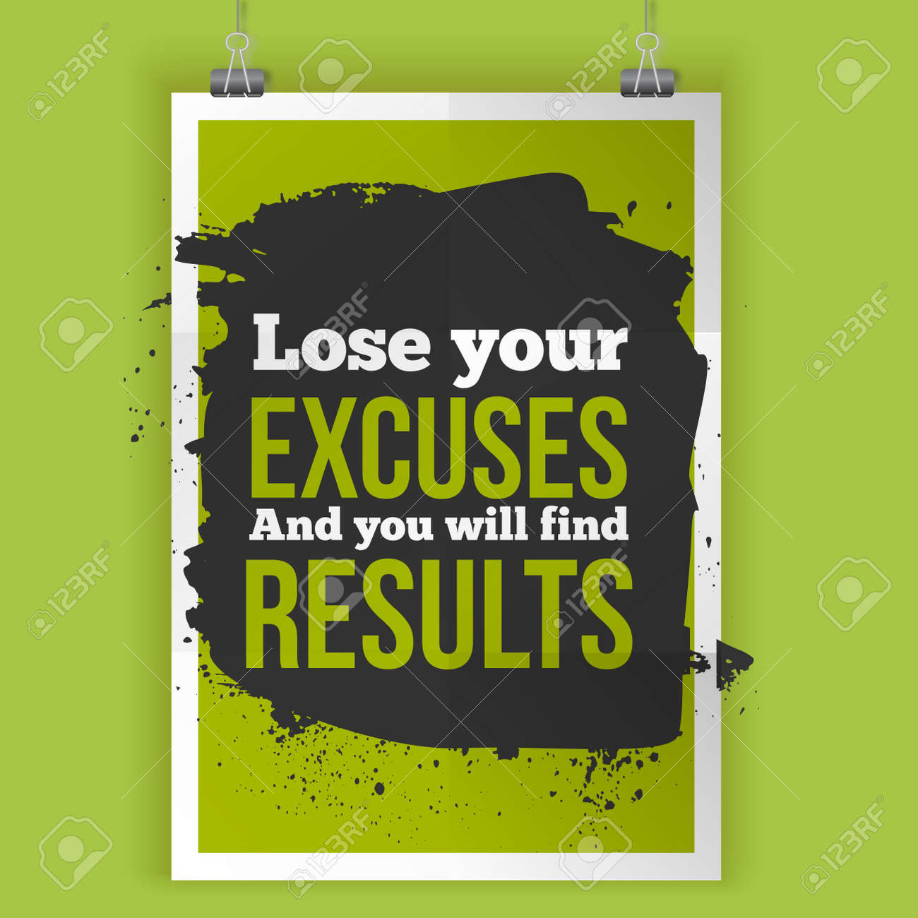 eacdceb8e5c8 Lose your excuses and you will find results. Inspirational motivational  quote poster mock up Stock