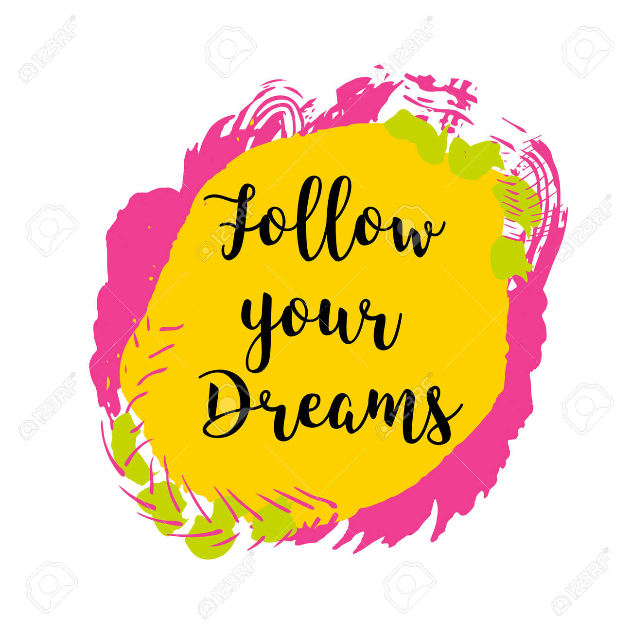 Follow Your Dreams Inspirational Quote Isolated On Colorful ...
