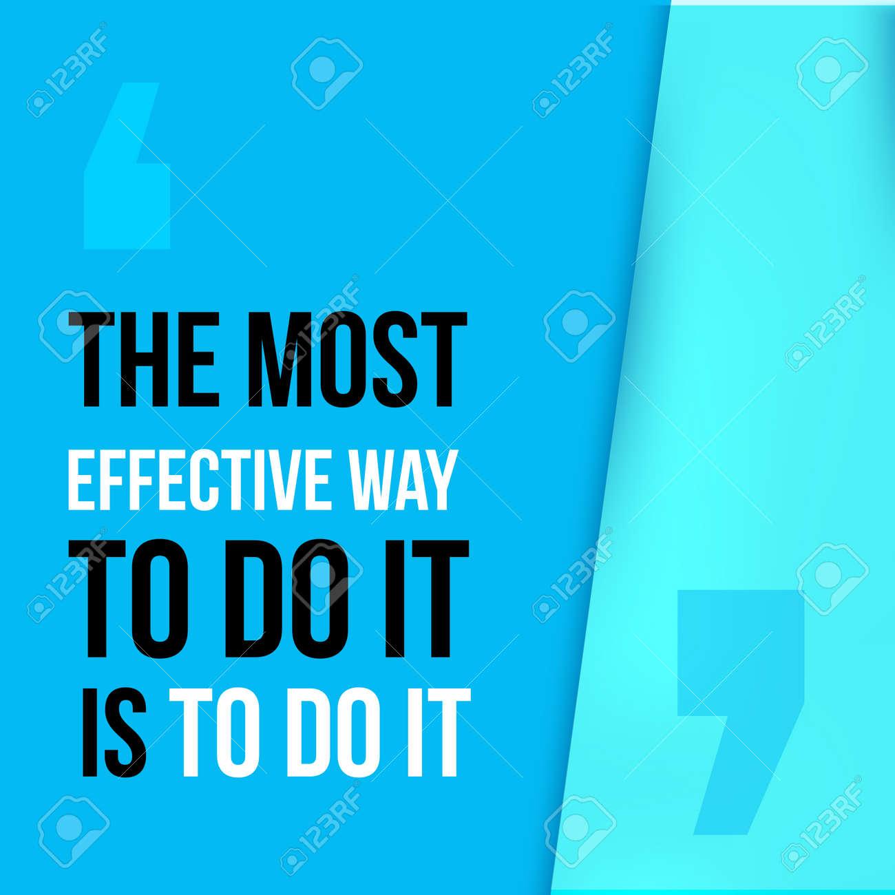 La Façon La Plus Efficace De Le Faire Est De Le Faire Atteindre L Objectif La Réussite En Affaires Citation De Motivation Fond De Typographie