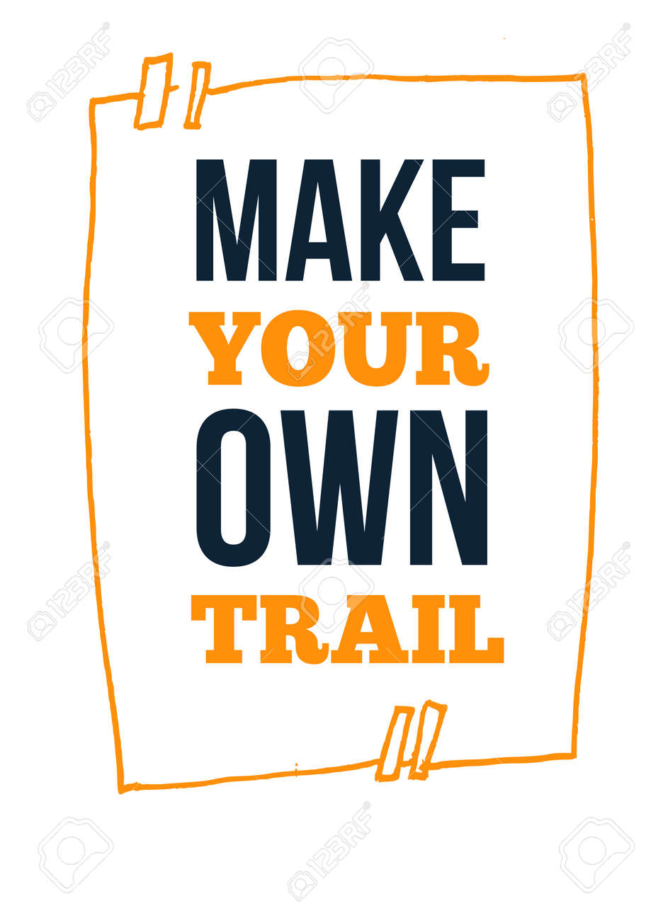 Make Your Own Quotes | Make Your Own Trail Poster Design Type Slogan Quotes For T Shirt