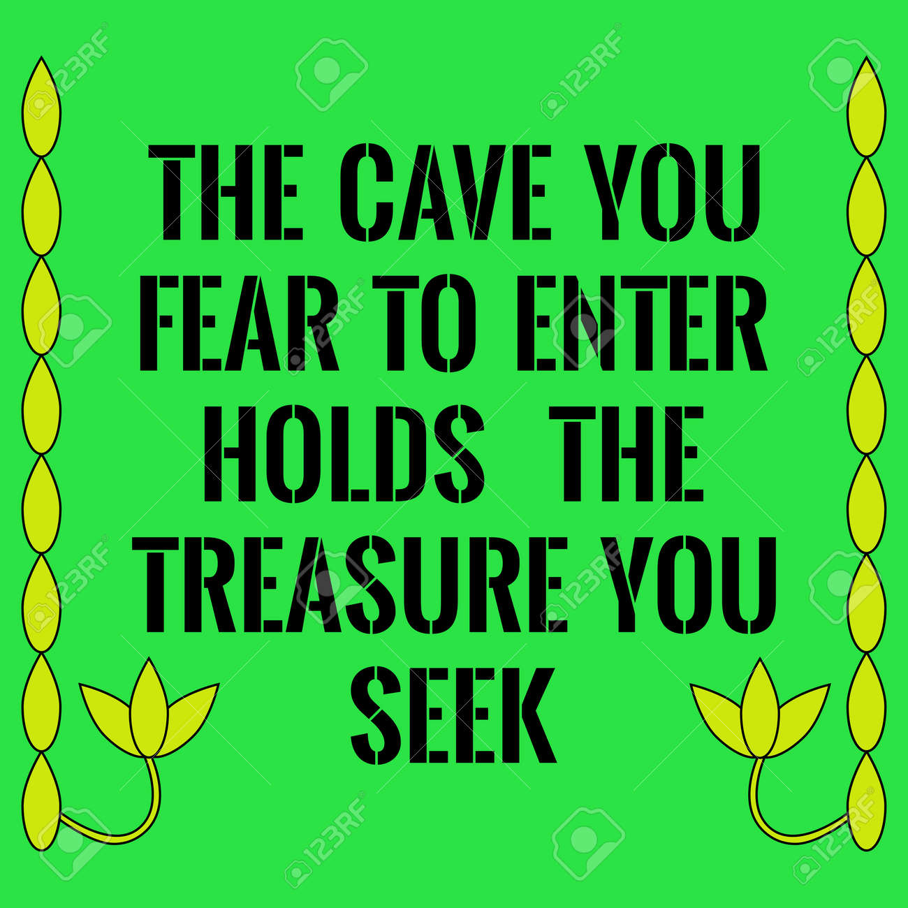 Motivational quote. The cave you fear to enter holds the treasure you seek. On green background. - 67516801
