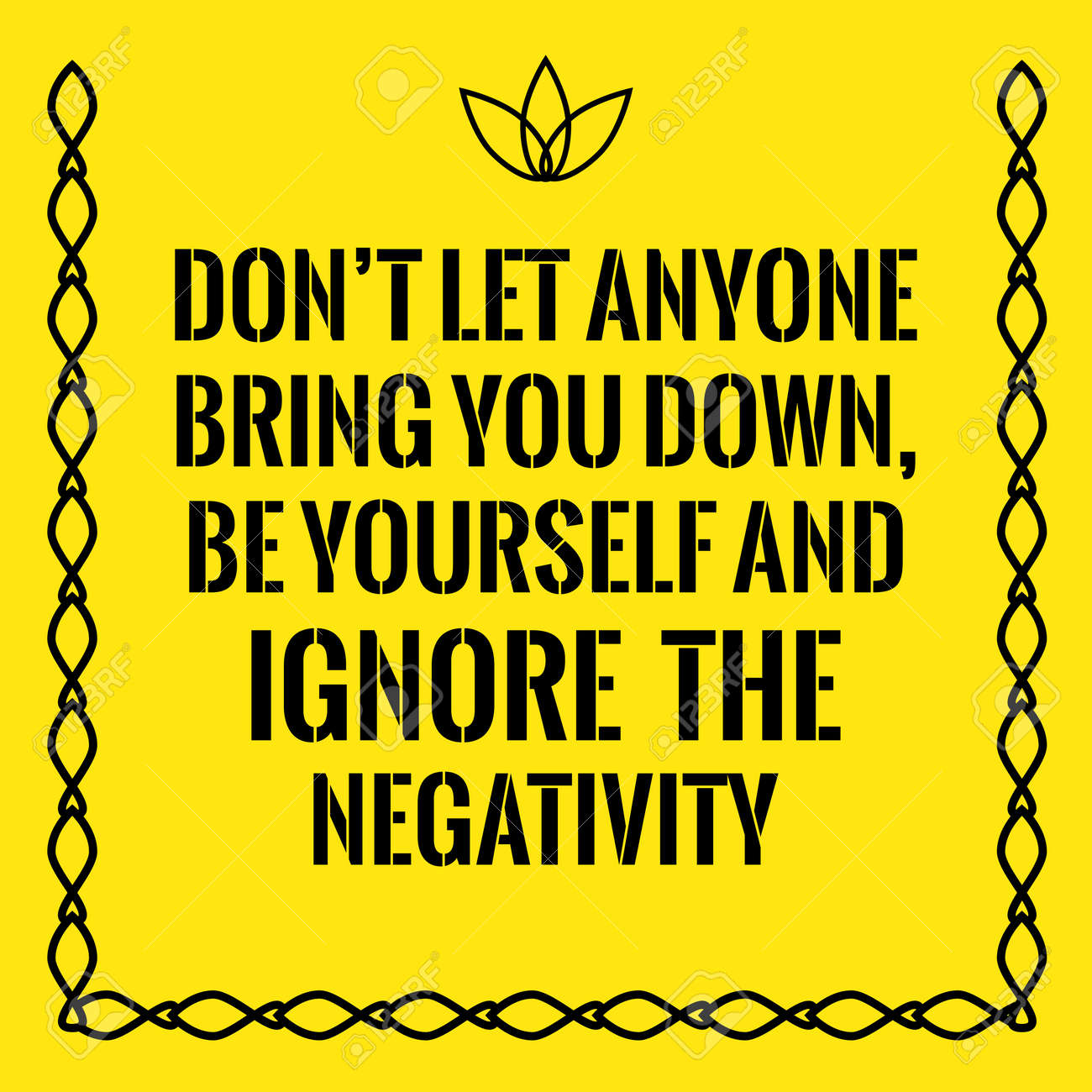 Motivational Quote Dont Let Anyone Bring You Down Be Yourself