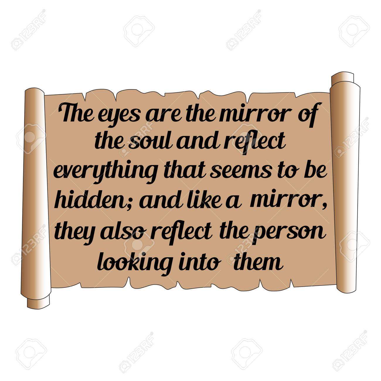Citation Judicieuse Les Yeux Sont Le Miroir De L âme Et Reflètent Tout Ce Qui Semble être Caché Et Comme Un Miroir Ils Reflètent Aussi La Personne