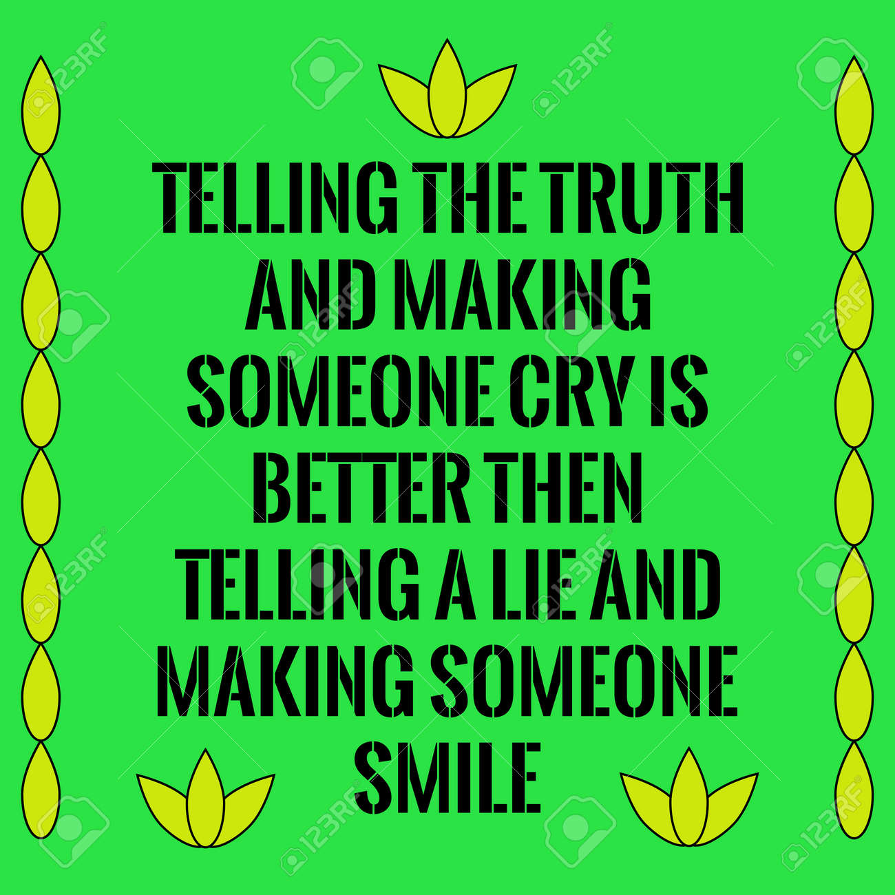 Motivational Quotetelling The Truth And Making Someone Cry Is