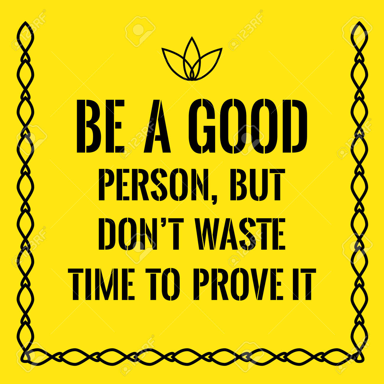 Motivational Quote Be A Good Person But Dont Waste Time To