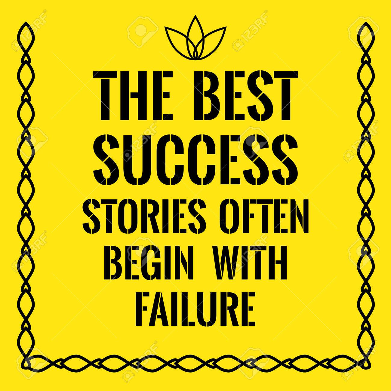 Cita Motivacional Las Mejores Historias De éxito A Menudo Comienzan Con El Fracaso Sobre Fondo Amarillo