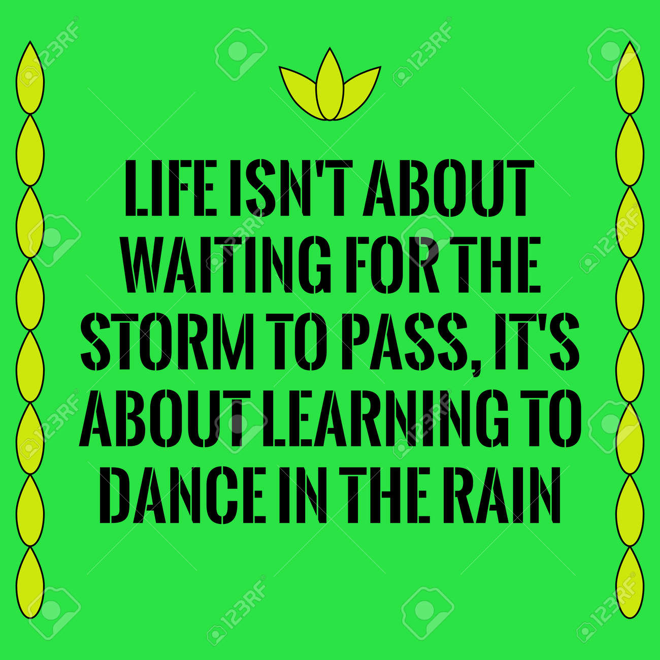 Motivational Quote Life Isnt About Waiting For The Storm To