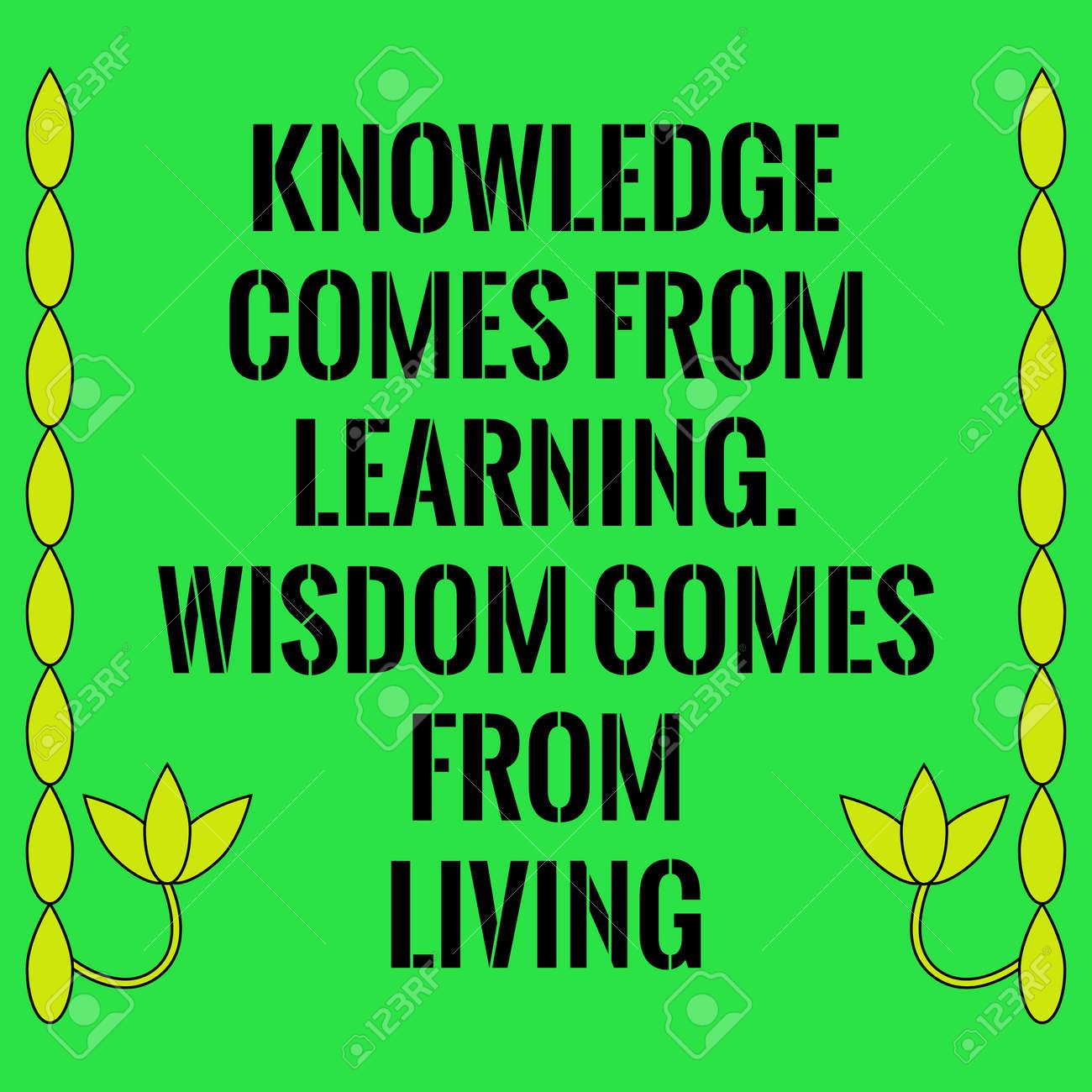 Cita Motivacional El Conocimiento Proviene Del Aprendizaje La Sabiduría Proviene De La Vida En Fondo Verde