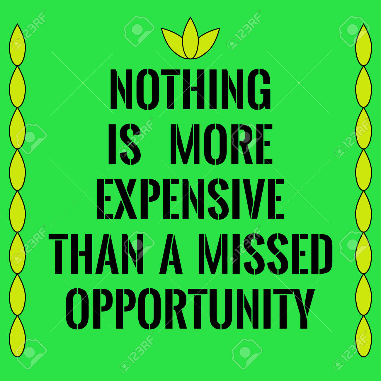 Motivational Quote Nothing Is More Expensive Than A Missed