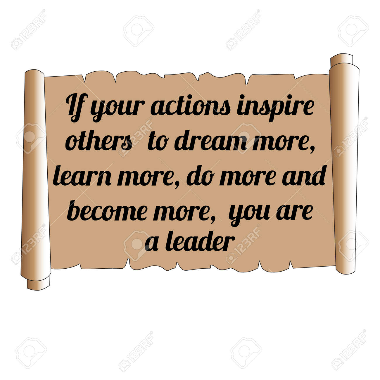 Wise quote  If your actions inspire others to dream more, learn