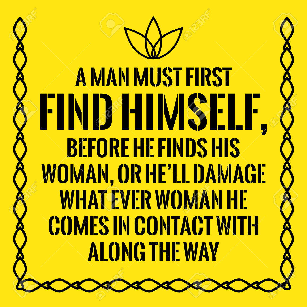 Motivational quote  A man must first find himself, before he