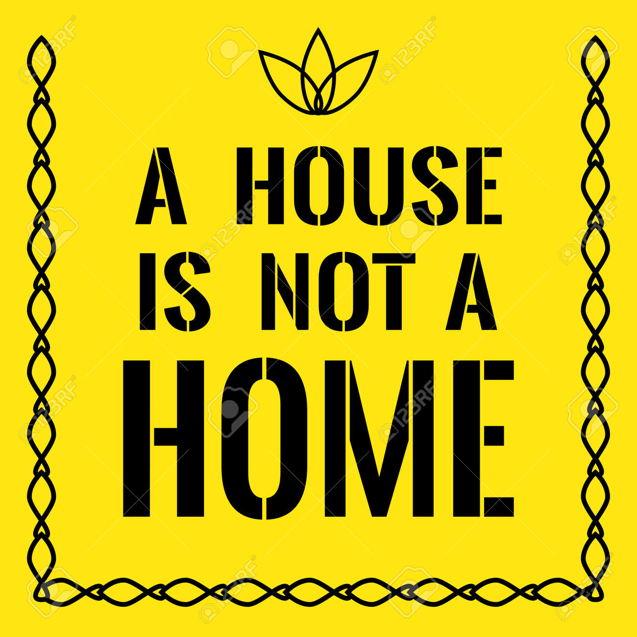 Motivational Quote A House Is Not A Home On Yellow Background