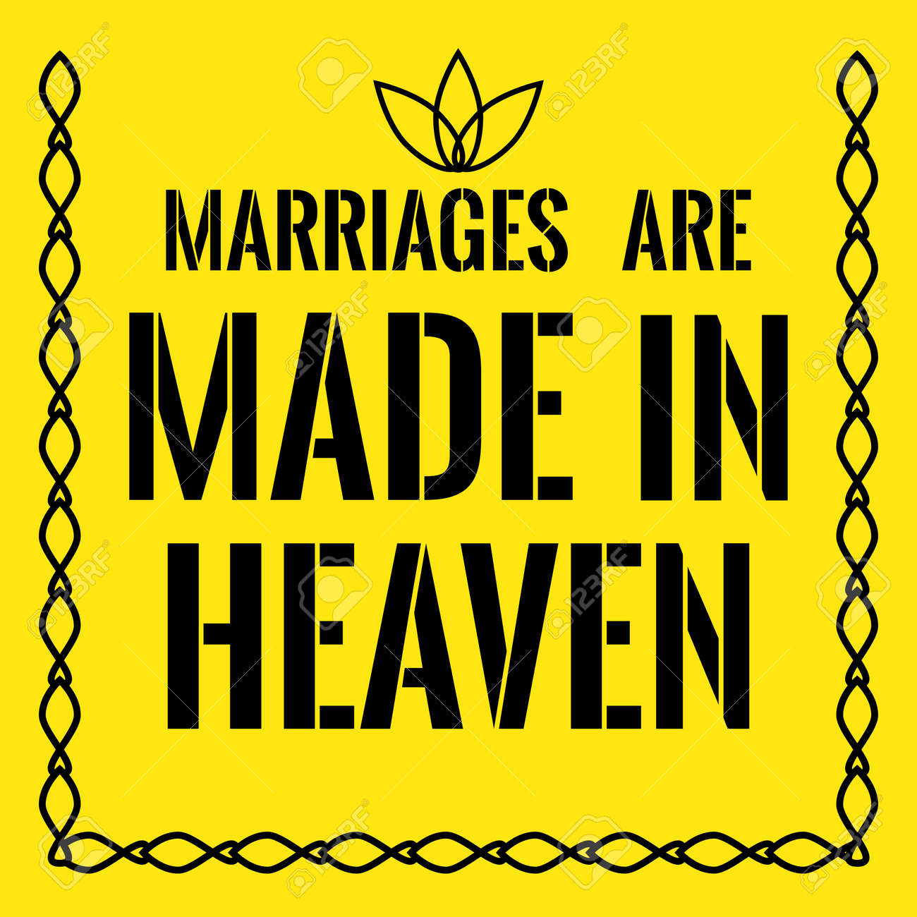 Motivational Quote Marriages Are Made In Heaven On Yellow