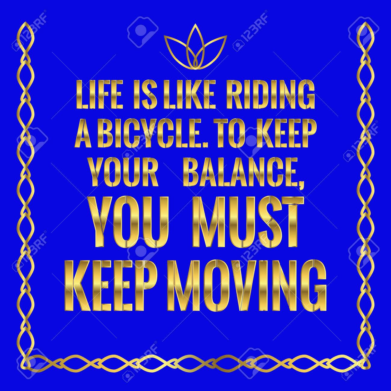 Cita Motivacional La Vida Es Como Andar En Bicicleta Para Mantener Tu Balance Debes Seguír Moviéndote Sobre Fondo Azul