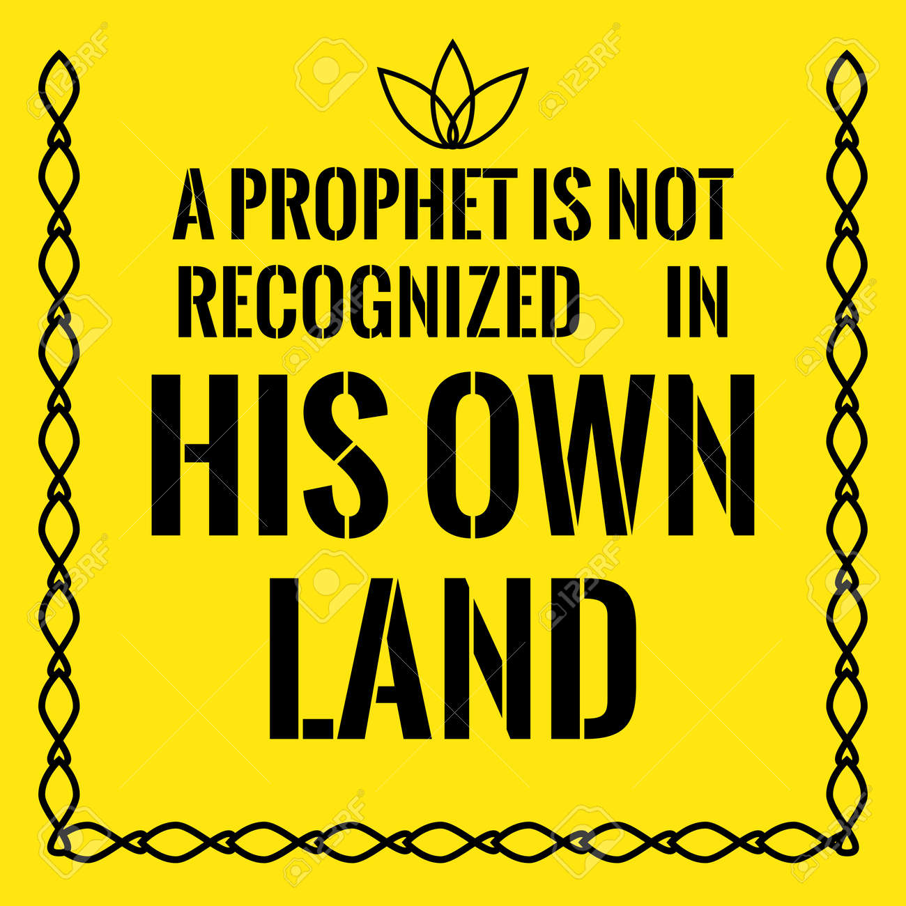 Motivational Quote A Prophet Is Not Recognized In His Own Land