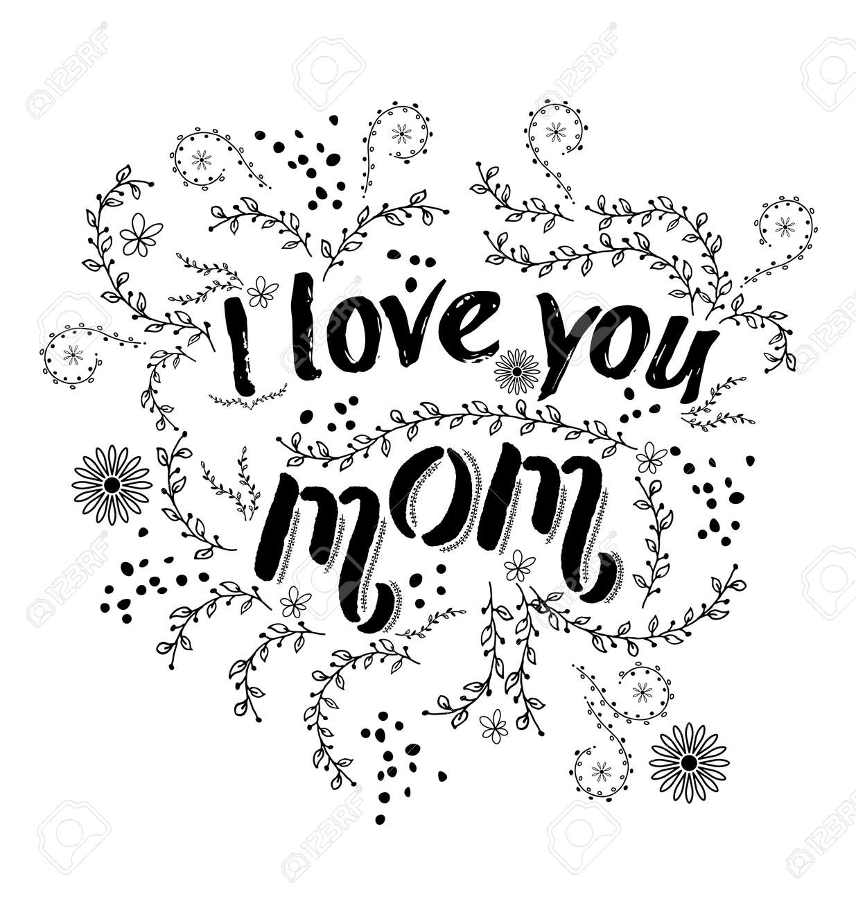 Hand Drawn Card With Quote I Love You Mom And Floral Frame Royalty